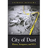 City of Dust: Illness, Arrogance, and 9/11 (FT Press Science) ~ Anthony DePalma