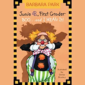 Junie B., First Grader: Boo...and I Mean It! | [Barbara Park]