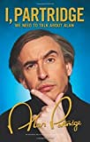 Alan Partridge I, Partridge: We Need To Talk About Alan by Partridge, Alan on 29/09/2011 unknown edition