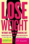 Lose Weight Without Dieting or Workin...