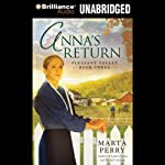Anna's Return: Pleasant Valley, Book 3 (       UNABRIDGED) by Marta Perry Narrated by Tanya Eby