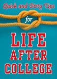 img - for Quick and Dirty Tips for Life After College: Your Ultimate Guide to Career Success (Quick & Dirty Tips) book / textbook / text book
