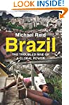 Brazil: The Troubled Rise of a Global...