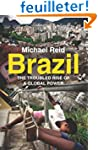 Brazil - The Troubled Rise of a Globa...