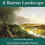 A Barren Landscape: In Search of an American Culture 1811 - 1861; A Memoir of Eliza Rupp | Geraldine Smith Priest