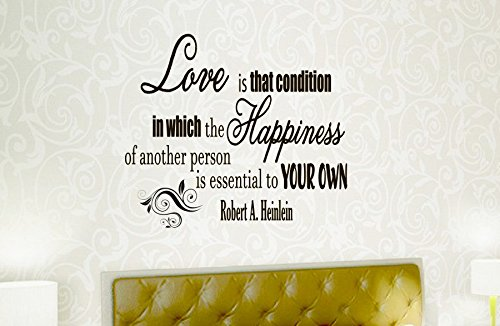 Wall Vinyl Decal Quote Sticker Home Decor Art Mural Love Is That Condition In Which The Happiness Of Another Person Is Essential To Your Own Robert A Heinlein Z84