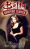 Buffy the Vampire Slayer Vol. 0: The Origin (1569714290) by Christopher Golden