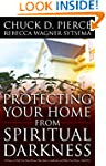 Protecting Your Home from Spiritual D...