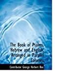 img - for The Book of Psalms, Hebrew and English, Arranged in Parallel Columns (Large Print Edition) book / textbook / text book