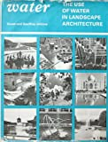 img - for Water: Use of Water in Landscape Architecture book / textbook / text book