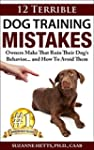 12 Terrible Dog Training Mistakes Own...