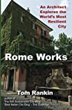 img - for Rome Works: An Architect Explores the World's Most Resilient City book / textbook / text book