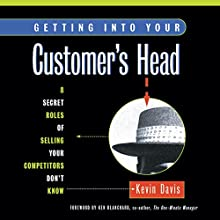 Getting into Your Customer's Head: The 8 Roles of Customer-Focused Selling Audiobook by Kevin Davis Narrated by Kevin Davis