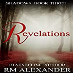 Revelations: Shadows, Book 3 | RM Alexander