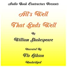 All's Well That Ends Well (       UNABRIDGED) by William Shakespeare Narrated by Flo Gibson