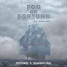 Fog of Fortune: The Silversword Chronicles, Book 1 (       UNABRIDGED) by Michael S. Glassford Narrated by Jamie Roberts