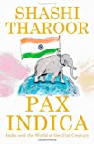 Pax Indica: India and the World of the 2...