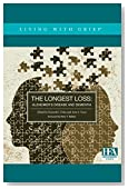 The Longest Loss: Alzheimer's Disease and Dementia