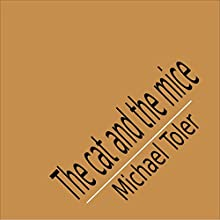 The Cat and the Mice | Livre audio Auteur(s) : Michael Toler Narrateur(s) : Michael Toler