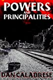 img - for Powers and Principalities (The Royal Oak Series of Spiritual Thrillers) book / textbook / text book