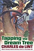 Tapping the Dream Tree (Newford) by Charles de Lint cover image