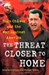 The Threat Closer to Home: Hugo Chave...