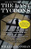 img - for The Last Tycoons: The Secret History of Lazard Fr res & Co. book / textbook / text book