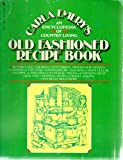 img - for Old Fashioned Recipe Book: An Encyclopedia of Country Living book / textbook / text book
