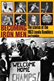 Becoming Iron Men: The Story of the 1963 Loyola Ramblers (Sport in the American West)