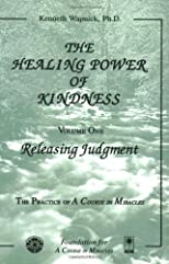 The Healing Power of Kindness, Vol. 1: Releasing Judgment