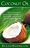 Coconut Oil: Natures Coconut Oil Handbook And Remedy For Weight Loss, Allergies, And Overall Health Benefits!