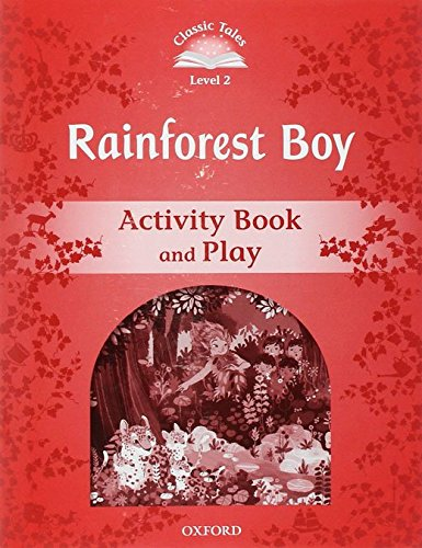 Classic Tales Second Edition: Classic Tales Level 2. Rainforest Boy: Activity Book