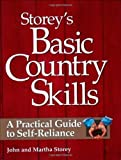 Storey's Basic Country Skills: A Practical Guide to Self-Reliance (1580172024) by Storey, M. John