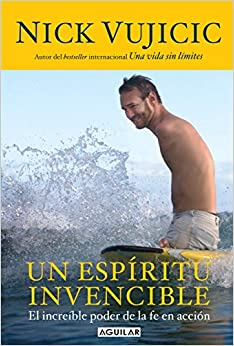 Un Espiritu Invencible: NICK VUIJICIC: 9786071121158: Amazon.com