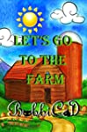 Let's Go to the Farm: A Beautifully I...