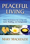 Peaceful Living: Daily Meditations fo...