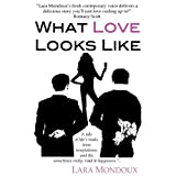What Love Looks Like (A Chick Lit Novel)