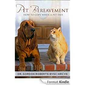 Pet Bereavement: How to cope when a pet dies (English Edition)