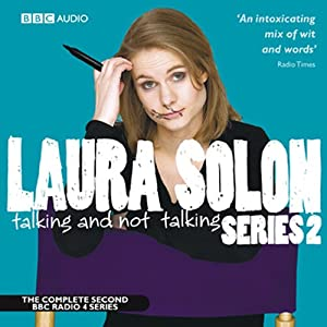 Laura Solon: Talking and Not Talking, Series 2 | [Laura Solon]