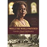 While The World Watched: A Birmingham Bombing Survivor Comes of Age during the Civil Rights Movementby Carolyn Maull...