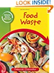 Reduce, Reuse, Recycle: Food Waste