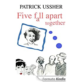 Five Fall Apart Together (English Edition)