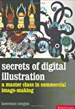 echange, troc Lawrence Zeegan - Secrets of Digital Illustration: A Master Class in Commercial Image-making