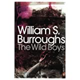 The Wild Boys: A Book of the Dead (Penguin Modern Classics)by William S Burroughs