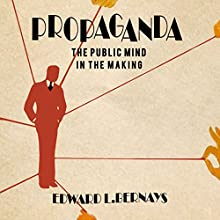 Propaganda Audiobook by Edward Bernays Narrated by Jonathan Quinn