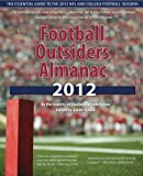 img - for Football Outsiders Almanac 2012: The Essential Guide to the 2012 NFL and College Football Seasons book / textbook / text book