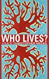 Who Lives?: A Play