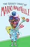Bruno Vincent The Secret Diary of Mario Balotelli