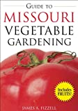 img - for Guide to Missouri Vegetable Gardening (Vegetable Gardening Guides) book / textbook / text book