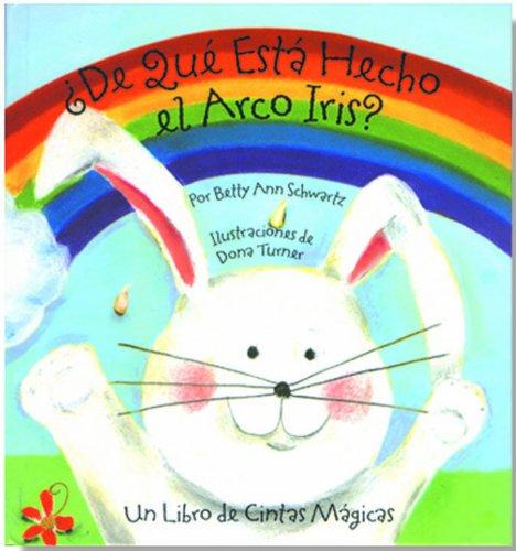 Bendon Publishing De Que Esta Hecho el Arco Iris? Un Libro de Cintas Magicas (Spanish Edition)